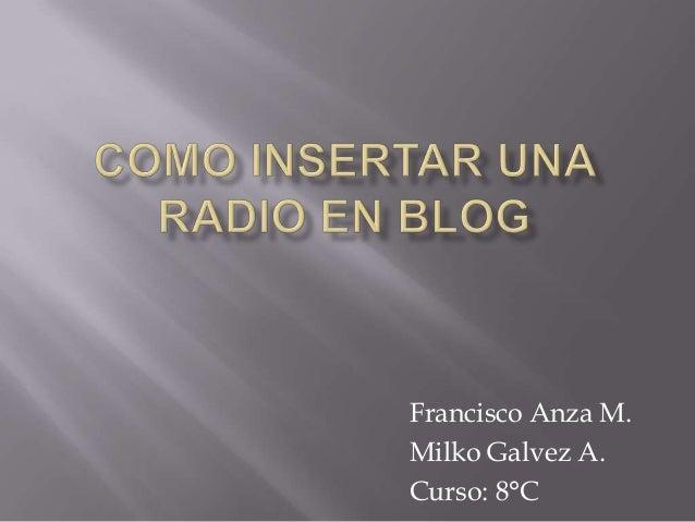 Francisco Anza M.Milko Galvez A.Curso: 8°C
