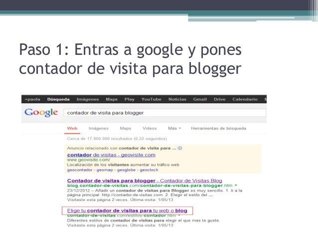 Paso 1: Entras a google y ponescontador de visita para blogger