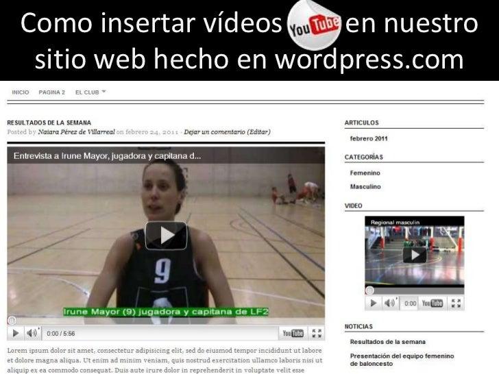 Como insertar vídeos         en nuestro sitio web hecho en wordpress.com<br />