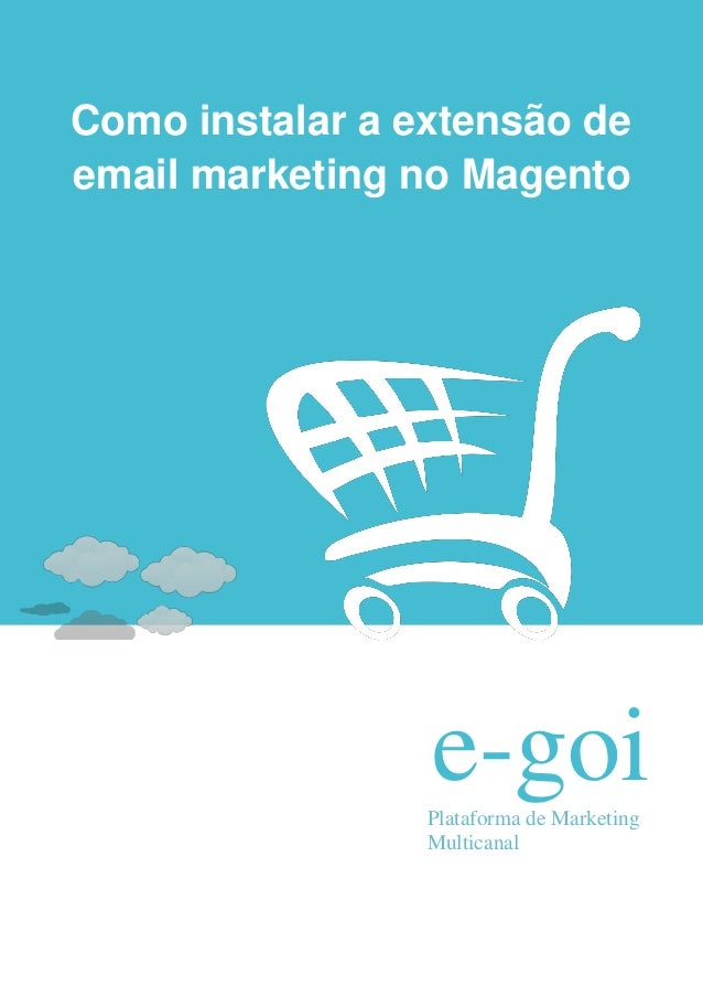Como instalar a extensão deemail marketing no Magento                 e-goi                 Plataforma de Marketing       ...