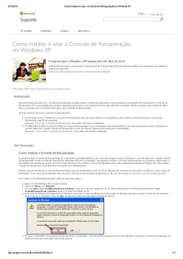 8/10/2014 Como instalar e usar o Console de Recuperação no Windows XP  Suporte  Por produto Downloads Comprar Fale conosco...