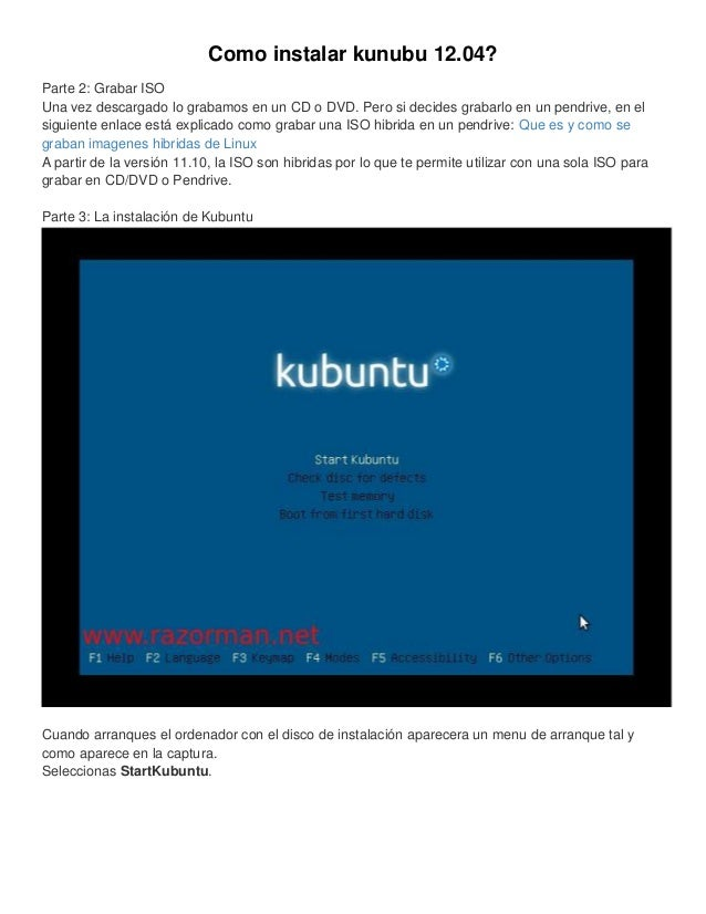 Como instalar kunubu 12.04?Parte 2: Grabar ISOUna vez descargado lo grabamos en un CD o DVD. Pero si decides grabarlo en u...
