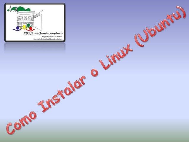 """1º Passo: Escolha  o seu idioma e    clique em    """"Instalar o     Ubuntu"""""""