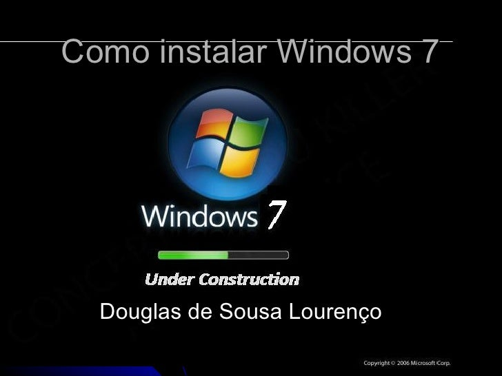 Como instalar Windows 7  Douglas de Sousa Lourenço