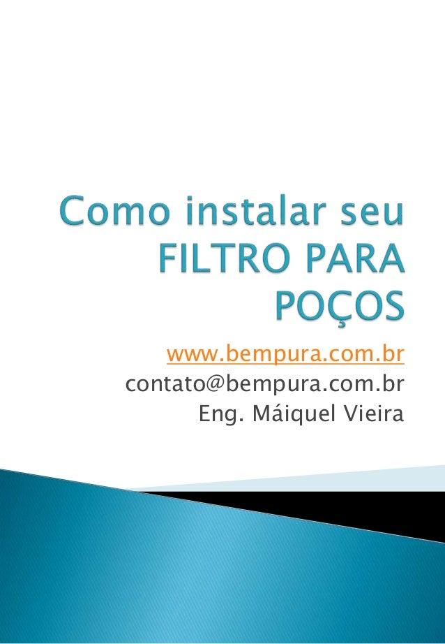 www.bempura.com.br  contato@bempura.com.br  Eng. Máiquel Vieira