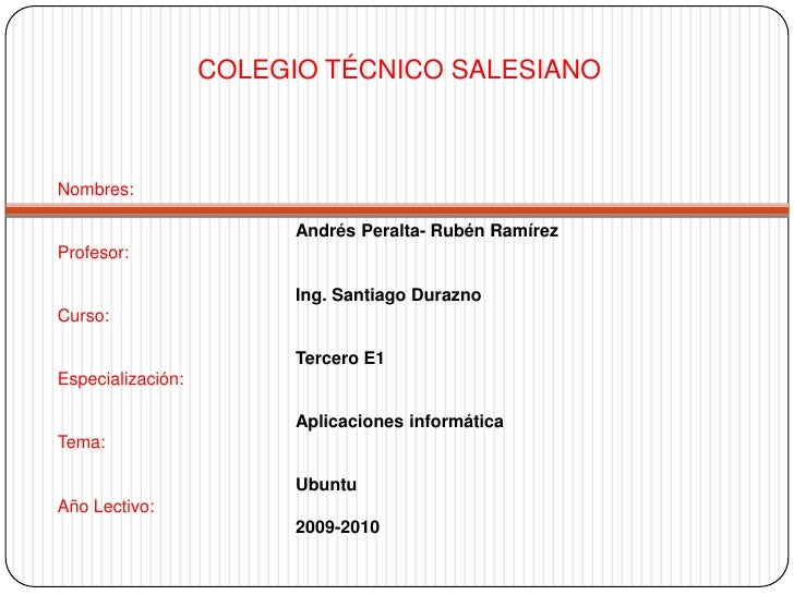 COLEGIO TÉCNICO SALESIANO<br />Nombres:Andrés Peralta-Rubén Ramírez Profesor:Ing. Santiago Durazno Curso: Tercero E1Especi...