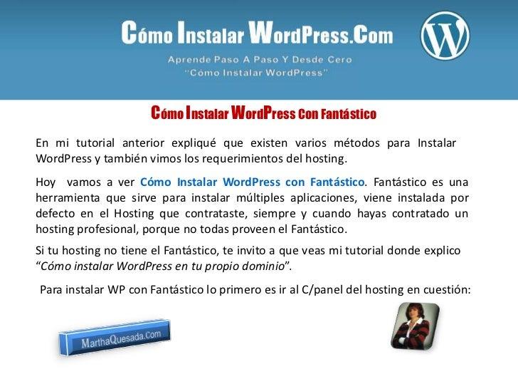 Cómo Instalar WordPress Con FantásticoEn mi tutorial anterior expliqué que existen varios métodos para InstalarWordPress y...