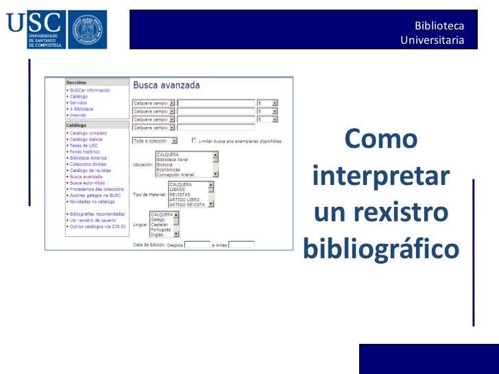 Biblioteca        Universitaria    Como interpretar un rexistrobibliográfico
