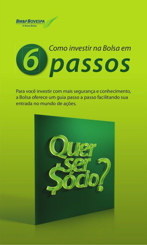 6 passos               Como investir na Bolsa emPara você investir com mais segurança e conhecimento,a Bolsa oferece um gu...
