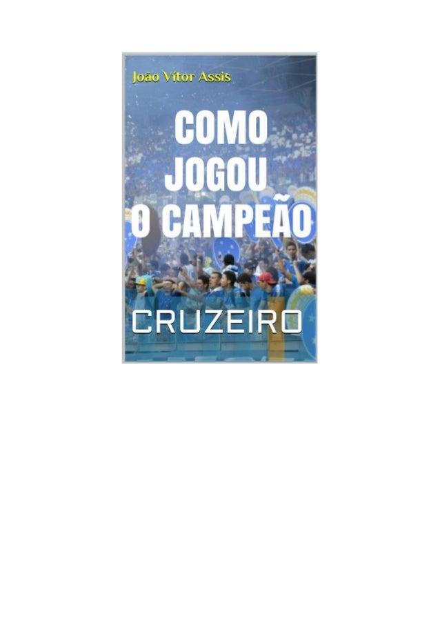 Como Jogou o Campeão Cruzeiro  João Vítor Assis