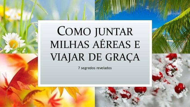 COMO JUNTAR MILHAS AÉREAS E VIAJAR DE GRAÇA 7 segredos revelados