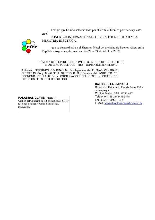 CÓMO LA GESTIÓN DEL CONOCIMIENTO EN EL SECTOR ELÉCTRICO BRASILEÑO PUEDE CONTRIBUIR CON LA SOSTENIBILIDAD Autor/es: FERNAND...