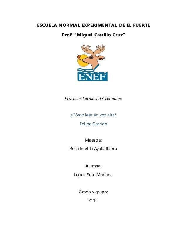 """ESCUELA NORMAL EXPERIMENTAL DE EL FUERTE Prof. """"Miguel Castillo Cruz"""" Prácticas Sociales del Lenguaje ¿Cómo leer en voz al..."""