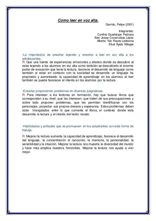 Como leer en voz alta. Garrido, Felipe (2001) Integrantes: Cynthia Guadalupe Pedraza Alan Josep Covarrubias López Alberto ...