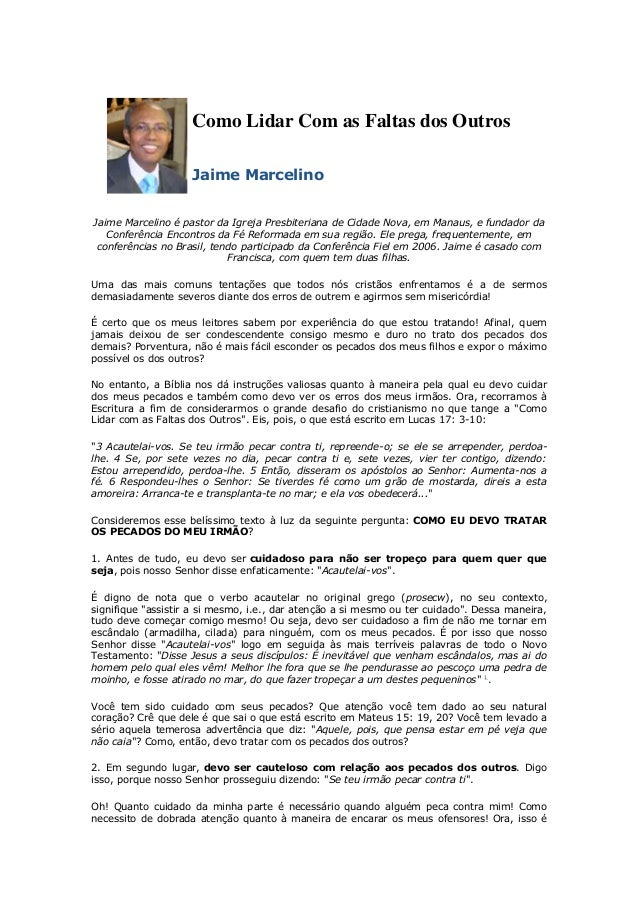 Como Lidar Com as Faltas dos OutrosJaime MarcelinoJaime Marcelino é pastor da Igreja Presbiteriana de Cidade Nova, em Mana...