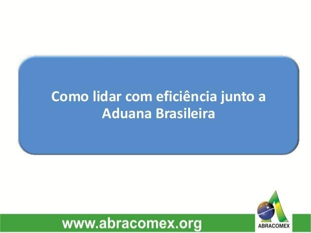 Como lidar com eficiência junto a Aduana Brasileira