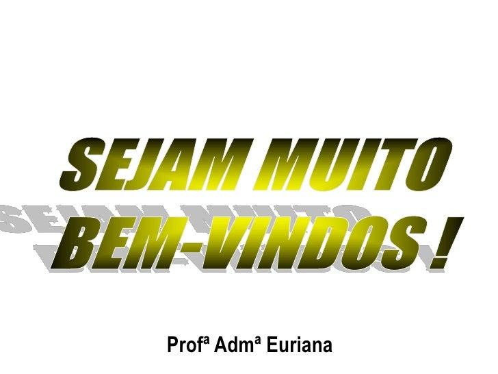 Profª Admª Euriana