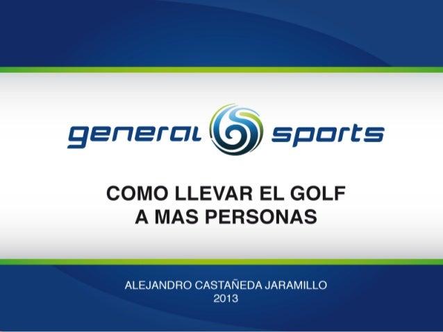 HISTORIA DEL GOLF a. Nacimiento del golf en el mundo b. Primeras asociaciones de golf en el mundo c. Royal and Ancient Gol...