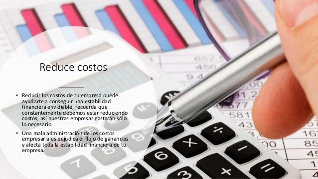 Reduce costos • Reducir los costos de tu empresa puede ayudarte a conseguir una estabilidad financiera envidiable, recuerd...