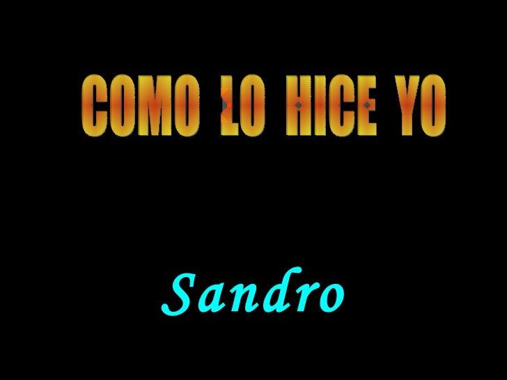 COMO  LO  HICE  YO Sandro