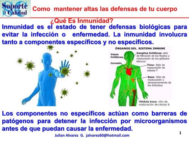 Como mantener altas las defensas de tu cuerpo                 ¿Qué Es Inmunidad?Inmunidad es el estado de tener defensas b...