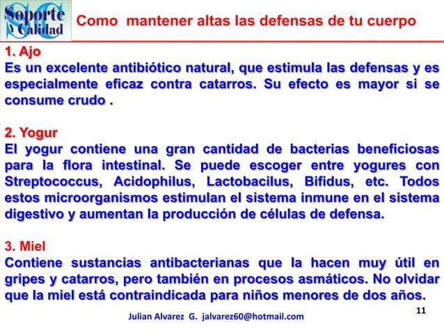 Como mantener altas las defensas de tu cuerpo1. AjoEs un excelente antibiótico natural, que estimula las defensas y esespe...