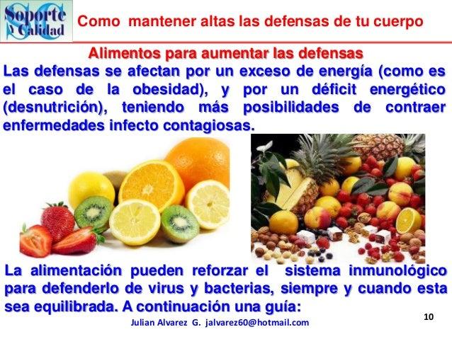 Como mantener altas las defensas de tu cuerpo            Alimentos para aumentar las defensasLas defensas se afectan por u...