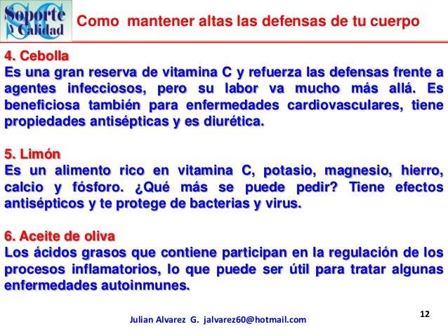 Como mantener altas las defensas de tu cuerpo4. CebollaEs una gran reserva de vitamina C y refuerza las defensas frente aa...