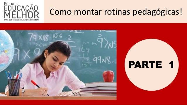 Como montar rotinas pedagógicas! PARTE 1