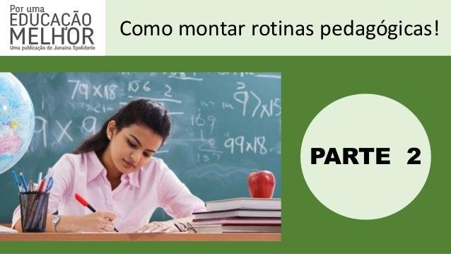 Como montar rotinas pedagógicas! PARTE 2