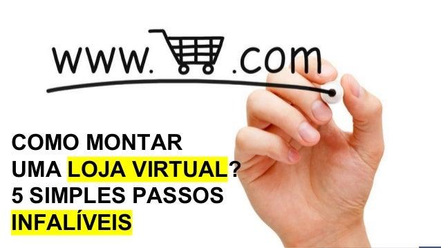 http://dlojavirtual.com/ é simples vender COMO MONTAR UMA LOJA VIRTUAL? 5 SIMPLES PASSOS INFALÍVEIS