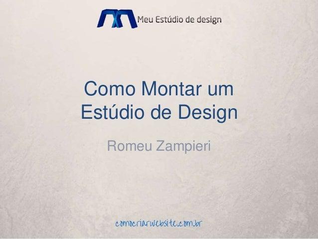 Como Montar um Estúdio de Design Romeu Zampieri