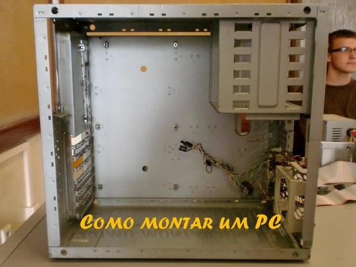 COMO MONTAR UM PC