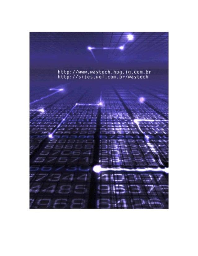 Sua Oficina Virtual – http://www.waytech.hpg.com.br - http://sites.uol.com.br/waytech-------------------------------------...