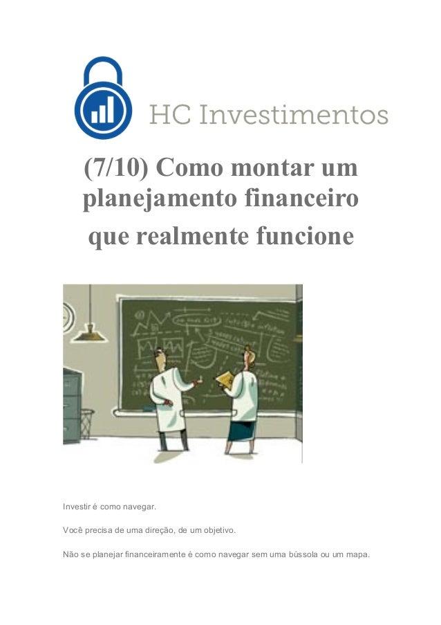(7/10) Como montar um planejamento financeiro que realmente funcione  Investir é como navegar. Você precisa de uma direção...