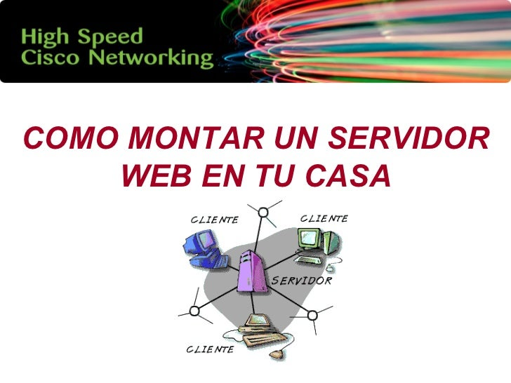 Como montar un servidor web en tu casa - Montar un servidor en casa ...