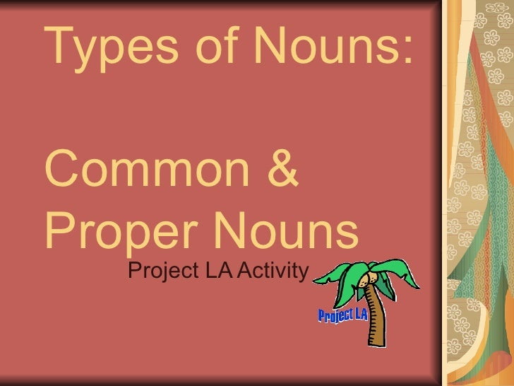 Types of Nouns:  Common & Proper Nouns Project LA Activity