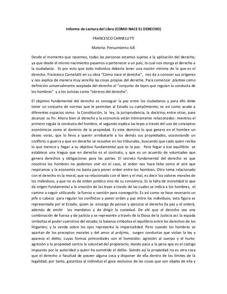 Informe de Lectura del Libro (COMO NACE EL DERECHO)                                      FRANCESCO CARNELUTTI             ...