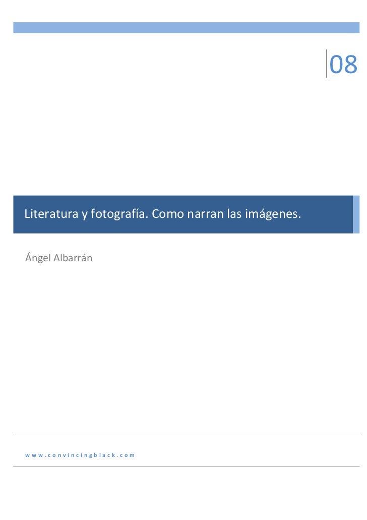 08                                                            Literaturayfotografía.Comonarranlasimágenes.Ángel...