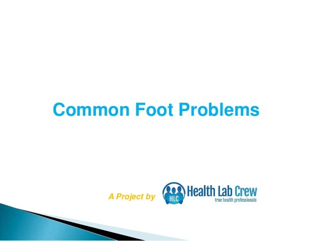 Common Foot Problems A Project by