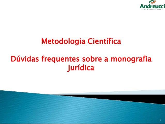 Metodologia Científica Dúvidas frequentes sobre a monografia jurídica 1