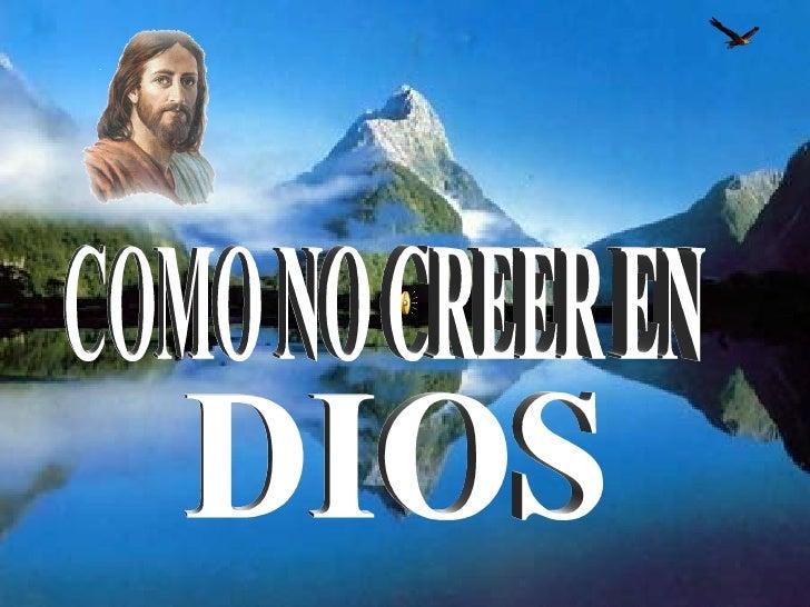COMO NO CREER EN DIOS