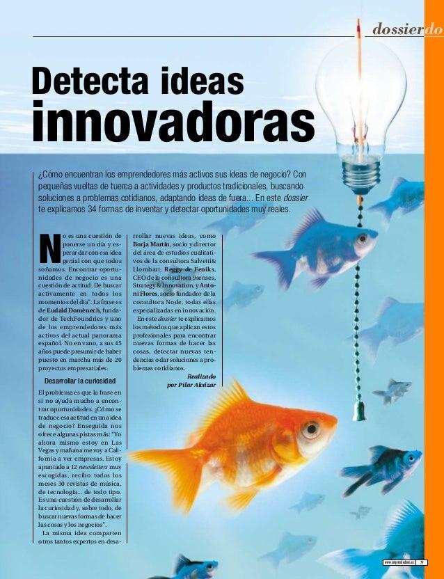dossierdos www.emprendedores.es Detecta ideas innovadoras ¿Cómo encuentran los emprendedores más activos sus ideas de nego...