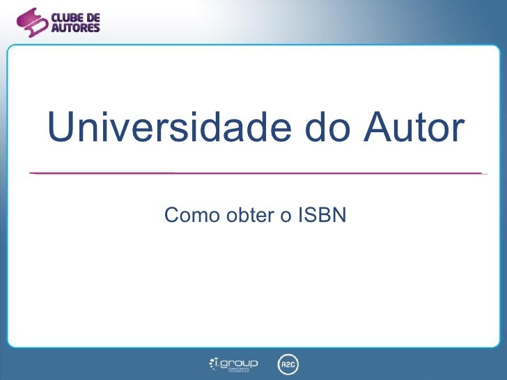 Universidade do Autor Como obter o ISBN