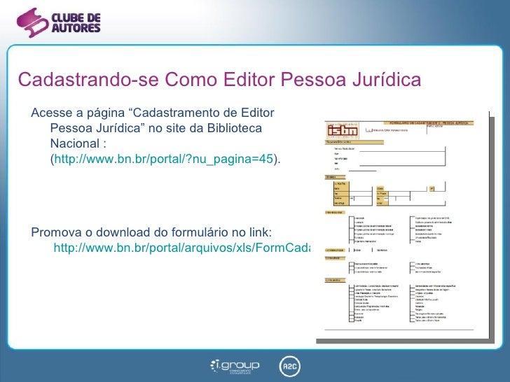 """Cadastrando-se Como Editor Pessoa Jurídica <ul><li>Acesse a página """"Cadastramento de Editor  Pessoa Jurídica"""" no site da B..."""