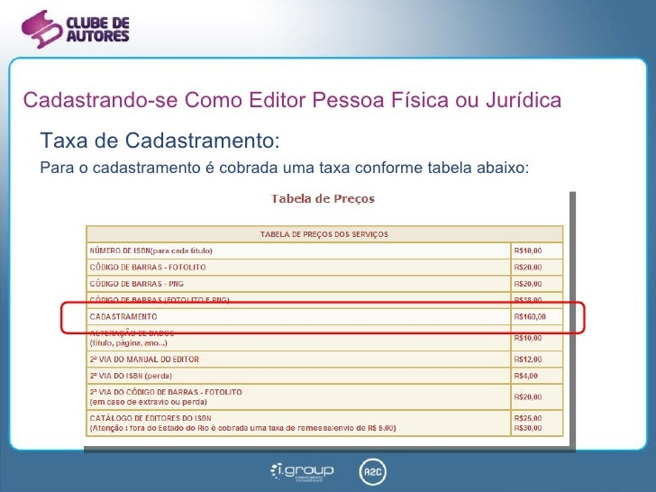 Cadastrando-se Como Editor Pessoa Física ou Jurídica <ul><li>Taxa de Cadastramento: </li></ul><ul><li>Para o cadastramento...