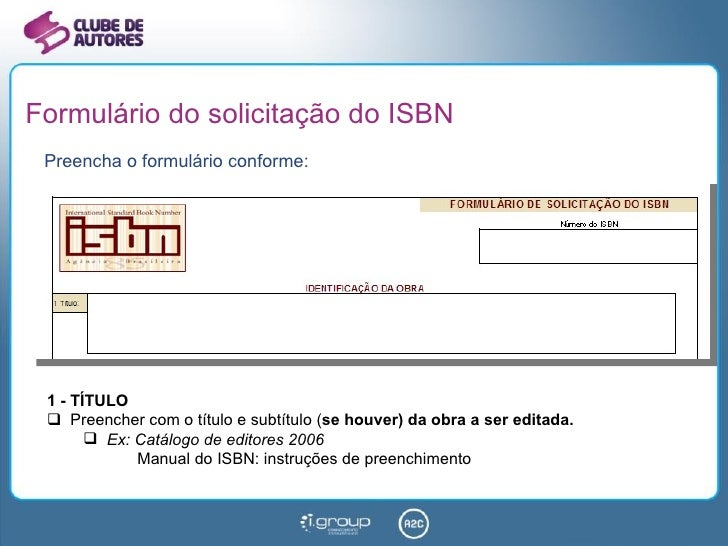 Formulário do solicitação do ISBN <ul><li>Preencha o formulário conforme: </li></ul><ul><li>1 - TÍTULO </li></ul><ul><li>P...