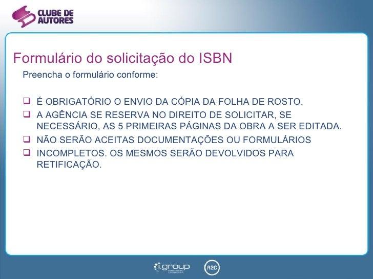 Formulário do solicitação do ISBN <ul><li>Preencha o formulário conforme: </li></ul><ul><li>É OBRIGATÓRIO O ENVIO DA CÓPIA...