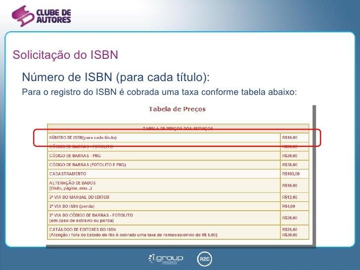 Solicitação do ISBN <ul><li>Número de ISBN (para cada título): </li></ul><ul><li>Para o registro do ISBN é cobrada uma tax...
