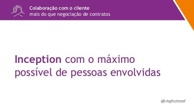 Priorize junto Colaboração com o cliente mais do que negociação de contratos